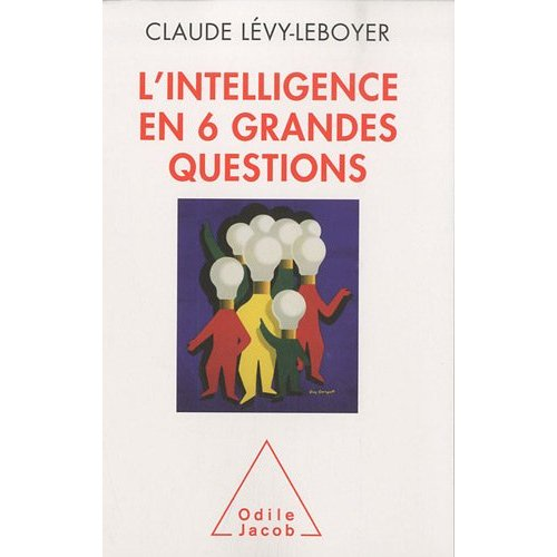 L'intelligence en 6 grandes questions